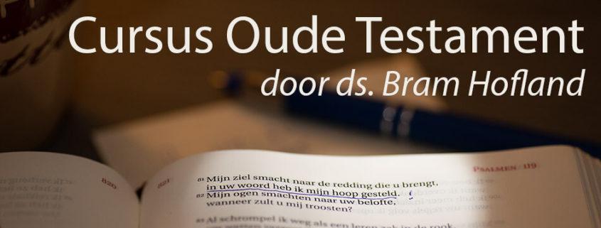 Cursus Oude Testament door ds Bram Hofland